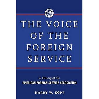 Kopp & ハリー W によってアメリカの外国サービス協会の外国サービスの歴史の声