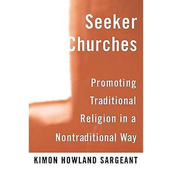 Seeker Churches by Kimon Howland Sargeant