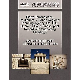 Sierra Terreno et al. Petitioners v. Tahoe Regional Planning Agency Etc. U.S. Supreme Court Transcript of Record with Supporting Pleadings by RINEHART & GARY R