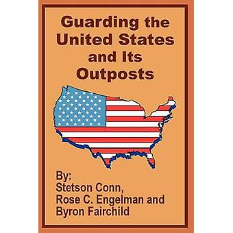 Guarding the United States and Its Outposts by Conn & Stetson