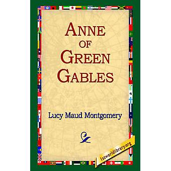 Anne of Green Gables by Montgomery & Lucy Maud