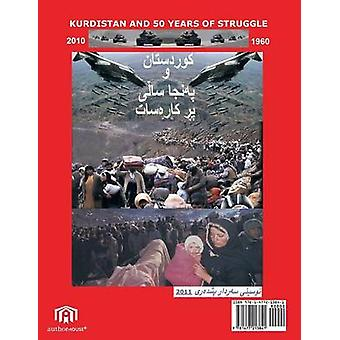 Kurdistan and 50 Years of Struggle Kurd and Kurdistan by Pishdare & Sardar