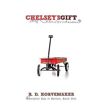 Chelseys Gift Another Day in Benton Book One by Korvemaker & R.D.