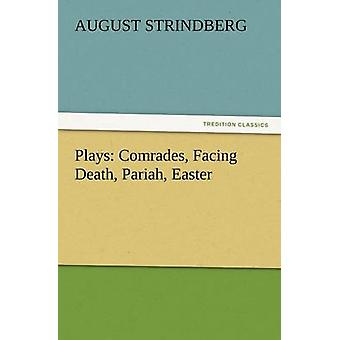 Plays Comrades Facing Death Pariah Easter by Strindberg & August