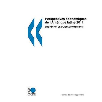 Vooruitzichten conomiques de lAmrique latine 2011 Une rgion de classes moyennes van OESO Publishing
