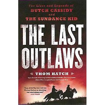 The Last Outlaws - The Lives and Legends of Butch Cassidy and the Sund