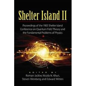 Shelter Island II - Proceedings of the 1983 Shelter Island Conference