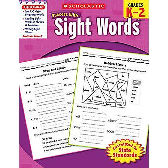 Scholastic Success with Sight Words - Grades K-2 by Scholastic - Inc