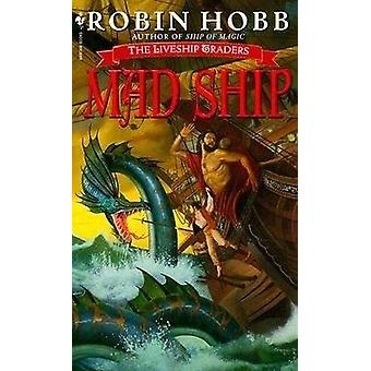 Mad Ship - The Liveship Traders (Bantam mass market ed) by Robin Hobb