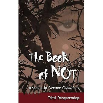 The Book of Not - Stopping the Time by Tsitsi Dangarembga - 9780954702