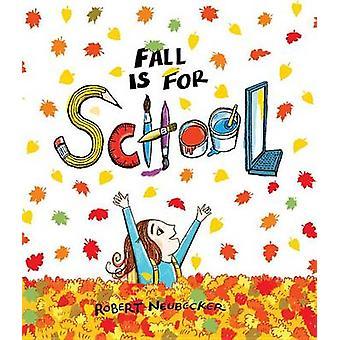 Fall Is for School by Robert Neubecker - 9781484732540 Book