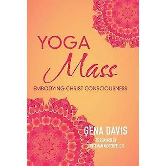 Yogamass - Embodying Christ Consciousness by Gena Davis - 978150437777
