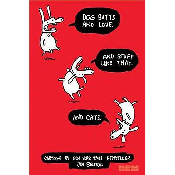 Dog Butts and Love. And Stuff Like That. And Cats. - Cartoons by Jim B