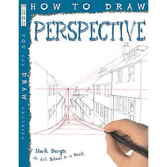How to Draw Perspective by Mark Bergin - Mark Bergin - 9781908973450