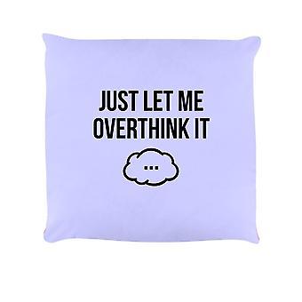 Grindstore Just Let Me Overthink It Cushion