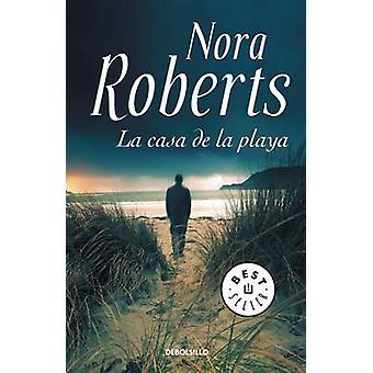 La Casa de La Playa / Whiskey Beach by Nora Roberts - 9788490627808 B