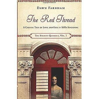 De rode draad: Een Chinese verhaal van liefde en lot in de jaren 1830 Singapore (de straat Quartet)