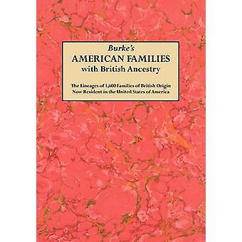 Burkes American Famiies with British Ancestry by Burke & Bernard