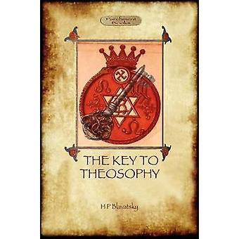 The Key to Theosophy  with original 30page annotated glossary by Blavatsky & Helena Petrovna