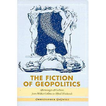 The Fiction of Geopolitics - Afterimages of Culture - from Wilkie Coll