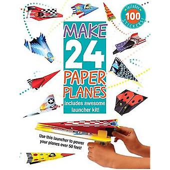 Make 24 Paper Planes - Includes Awesome Launcher Kit! by Elizabeth Gol