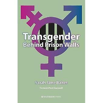 Transgender Behind Prison Walls by Baker & Sarah Jane