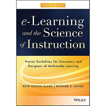 eLearning and the Science of Instruction by Ruth C. Clark