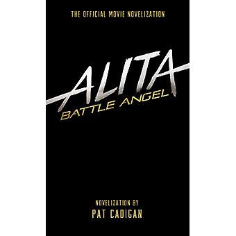 Alita Battle Angel  The Official Movie Novelization by Pat Cadigan