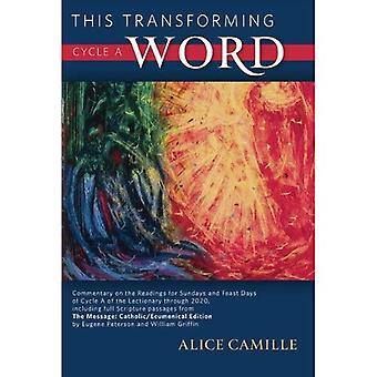 Dette transformere ordet syklus A: Kommenter målinger for søndager og festdager av syklus A av Lectionary...