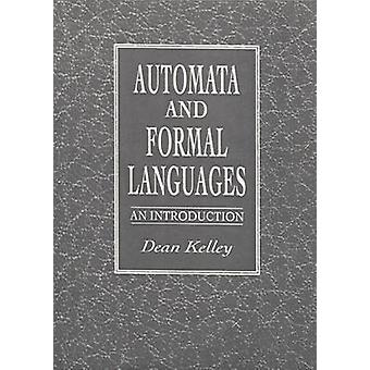 Automata and Formal Languages by Kelley & Dean
