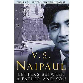 Letters Between a Father and Son by V. S. Naipaul