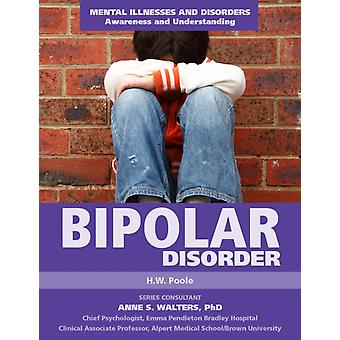Bipolar Disorder by H W Poole