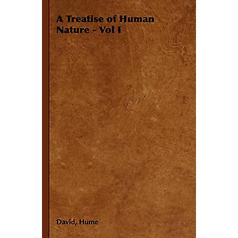 A Treatise of Human Nature  Vol I by Hume & David