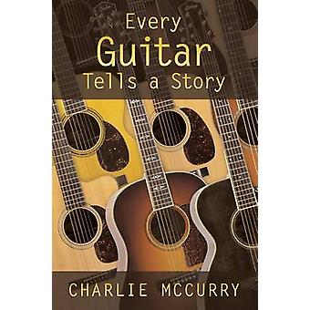 Every Guitar Tells a Story by McCurry & Charlie