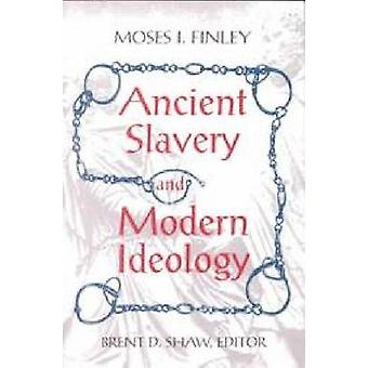 Ancient Slavery and Modern Ideology by Finley & Moses I.