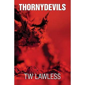 Thorny Devils by Lawless & T. W.
