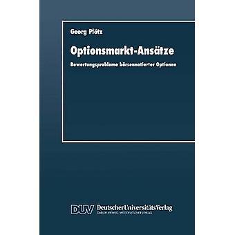 OptionsmarktAnstze  Bewertungsprobleme brsennotierter Optionen by Pltz & Georg