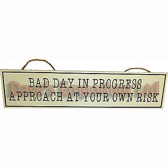 Bad Day in Progress Approach at Your Own Risk - Hanging Sign Funny Plaque