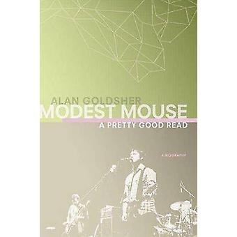 Modest Mouse A Pretty Good Read by Goldsher & Alan