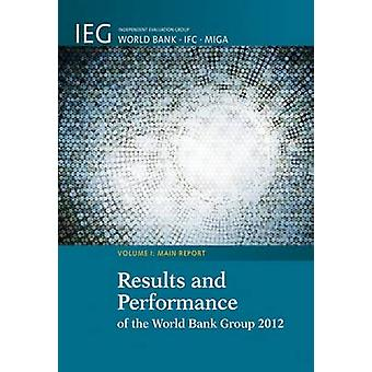 Results and Performance of the World Bank Group 2012 by Dittbrenner & Heather