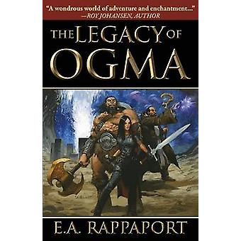 The Legacy of Ogma by Rappaport & E. A.