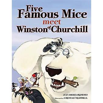 Five Famous Mice Meet Winston of Churchill by Okimoto & Jean Davies