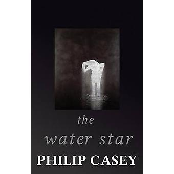 The Water Star by Casey & Philip