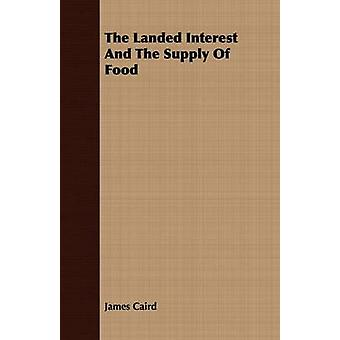 The Landed Interest And The Supply Of Food by Caird & James