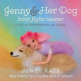 Jenny and her Dog Both Fight Cancer A Tale of Chemotherapy and Caring by Kats & Jewel