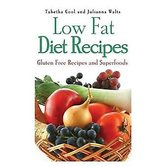 Low Fat Diet Recipes Gluten Free Recipes and Superfoods by Cool & Tabetha