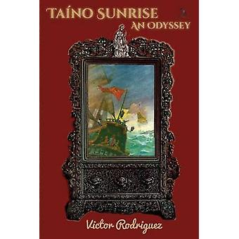 Tano Sunrise An Odyssey by Rordriguez & Victor