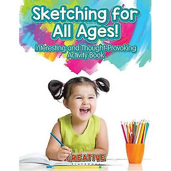 Sketching for All Ages Interesting and ThoughtProvoking Activity Book by Creative Playbooks