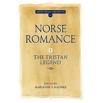 Norse Romance I The Tristan Legend by Kalinke & Marianne E.