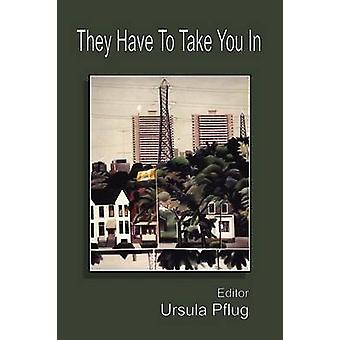 They Have to Take You in by Pflug & Ursula